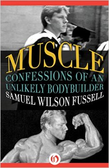 Sam Fussell's Awesome Book - fact or muscular embellishment?
